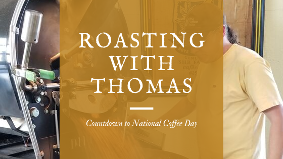 Countdown to National Coffee Day : Roasting w/ Thomas